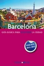 Barcelona - Edición 2014-2015 ebook by Ecos Travel Books (Ed.)