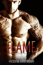 Flame (A Stepbrother Romance) ebook by Victoria Villeneuve
