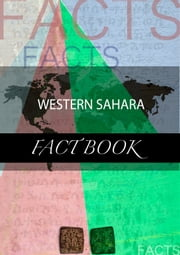 Western Sahara Fact Book ebook by kartindo.com