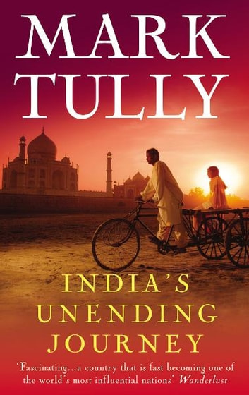 India's Unending Journey - Finding balance in a time of change ebook by Mark Tully