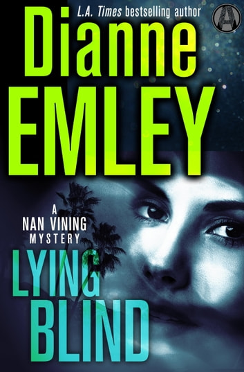 Lying Blind - A Nan Vining Mystery ebook by Dianne Emley
