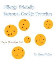 Allergy Friendly Seasonal Cookie Favorites ebook by Marisa Pullan