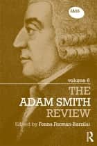 The Adam Smith Review, Volume 6 ebook by Fonna Forman-Barzilai