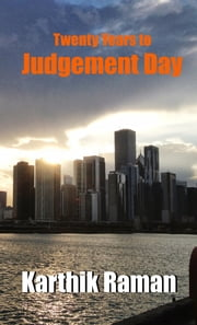 Twenty Years to Judgement Day ebook by Karthik Raman