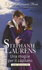 Una moglie per il capitano ebook by Stephanie Laurens