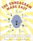 The Enneagram Made Easy - Discover the 9 Types of People ebook by Renee Baron, Elizabeth Wagele