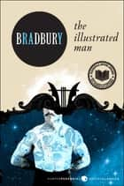 The Illustrated Man ebook by Ray Bradbury