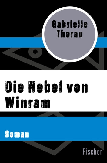 Die Nebel von Winram - Roman ebook by Gabrielle Thorau