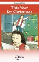 This Year for Christmas - Christmas ebook by François Thisdale, Diane Pageau, Diane C. Skiejka