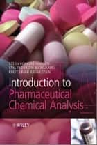 Introduction to Pharmaceutical Chemical Analysis ebook by Stig Pedersen-Bjergaard, Knut Rasmussen, Steen Honoré Hansen