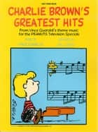Charlie Brown's Greatest Hits (Songbook) ebook by Vince Guaraldi, Bill Boyd