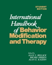 International Handbook of Behavior Modification and Therapy ebook by Alan S. Bellack,Michel Hersen,Alan E. Kazdin