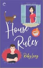 House Rules - A Second Chance Romance ebook by Ruby Lang