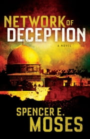 Network of Deception - A Novel ebook by Spencer E. Moses