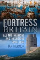 Fortress Britain ebook by Ian Hernon
