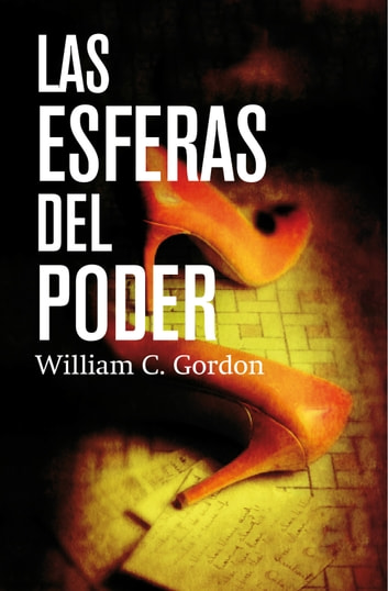 Las esferas del poder (Reportero Samuel Hamilton 5) eBook by William C. Gordon