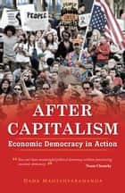 After Capitalism - Economic Democracy in Action ebook by Dada Maheshvarananda