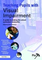 Teaching Pupils with Visual Impairment ebook by Ruth Salisbury