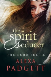 The Spirit Seducer ebook by Alexa Padgett