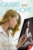 Carrie and Hope ebook by Joy Argento