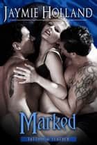 Marked ebook by Jaymie Holland, Cheyenne McCray