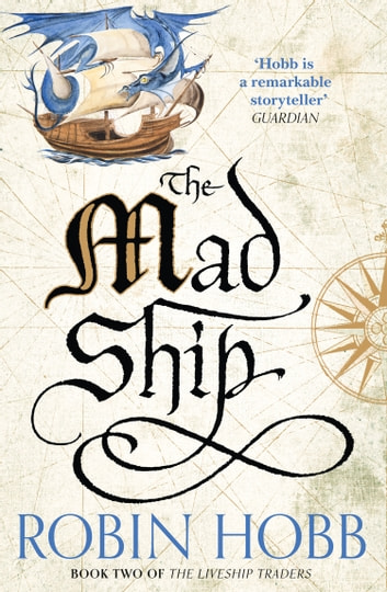 The Mad Ship (The Liveship Traders, Book 2) ebook by Robin Hobb