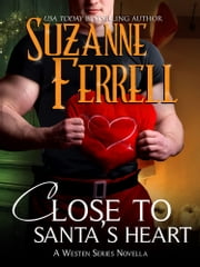 Close To Santa's Heart ebook by Suzanne Ferrell