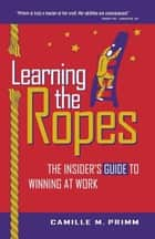 Learning The Ropes ebook by Camille Primm