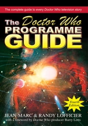 The Doctor Who Programme Guide - Fourth Edition ebook by Jean-Marc Lofficier, Randy Lofficier