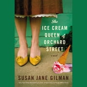The Ice Cream Queen of Orchard Street - A Novel audiobook by Susan Jane Gilman