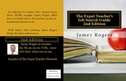The Expat Teacher Job Search Guide 2nd Edition ebook by James Rogers