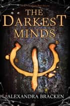 Darkest Minds, The ebook by Alexandra Bracken