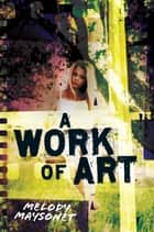 A Work of Art ebook by Melody Maysonet