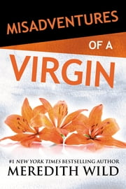 Misadventures of a Virgin ebook by Meredith Wild