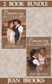 (2 Book Box Set) Romancing His Cowgirl: 2 & 3 - Romancing His Cowgirl, #5 ebook by Jean Brooks