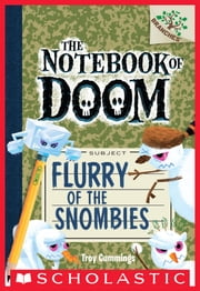 The Notebook of Doom #7: Flurry of the Snombies (A Branches Book) ebook by Troy Cummings