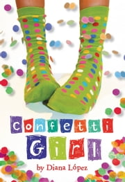 Confetti Girl ebook by Diana Lopez