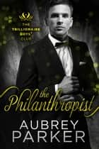 Trillionaire Boys' Club: The Philanthropist eBook von