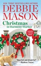 Christmas in Harmony Harbor - Includes a bonus story eBook by Debbie Mason