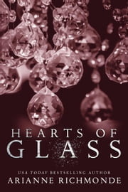 Hearts of Glass - The Glass Trilogy, #3 ebook by Arianne Richmonde