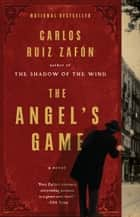 The Angel's Game ebook by Carlos Ruiz Zafón