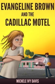 Evangeline Brown and the Cadillac Motel ebook by Michele Ivy Davis