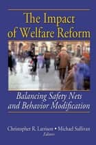 The Impact of Welfare Reform ebook by Christopher R. Larrison,Michael Sullivan