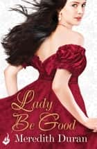Lady Be Good: Rules for the Reckless 3 ebook by