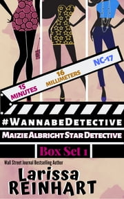 #WannabeDetective - Maizie Albright Star Detective Box Set 1 ebook by Larissa Reinhart