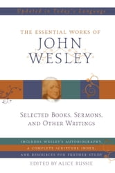 The Essential Works of John Wesley ebook by John Wesley