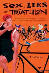 Sex, Lies and Triathlon ebook by Leib Dodell