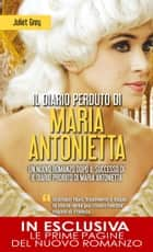 Il diario perduto di Maria Antonietta ebook by Juliet Grey