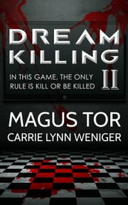 Dream Killing 2 - Dream Killing, #2 ebook by Magus Tor,Carrie Lynn Weniger