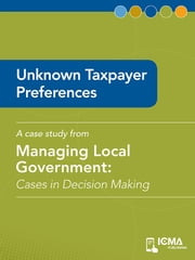 Unknown Taxpayer Preferences: Cases in Decision Making ebook by Barry  M.  Feldman,James   M. Banovetz